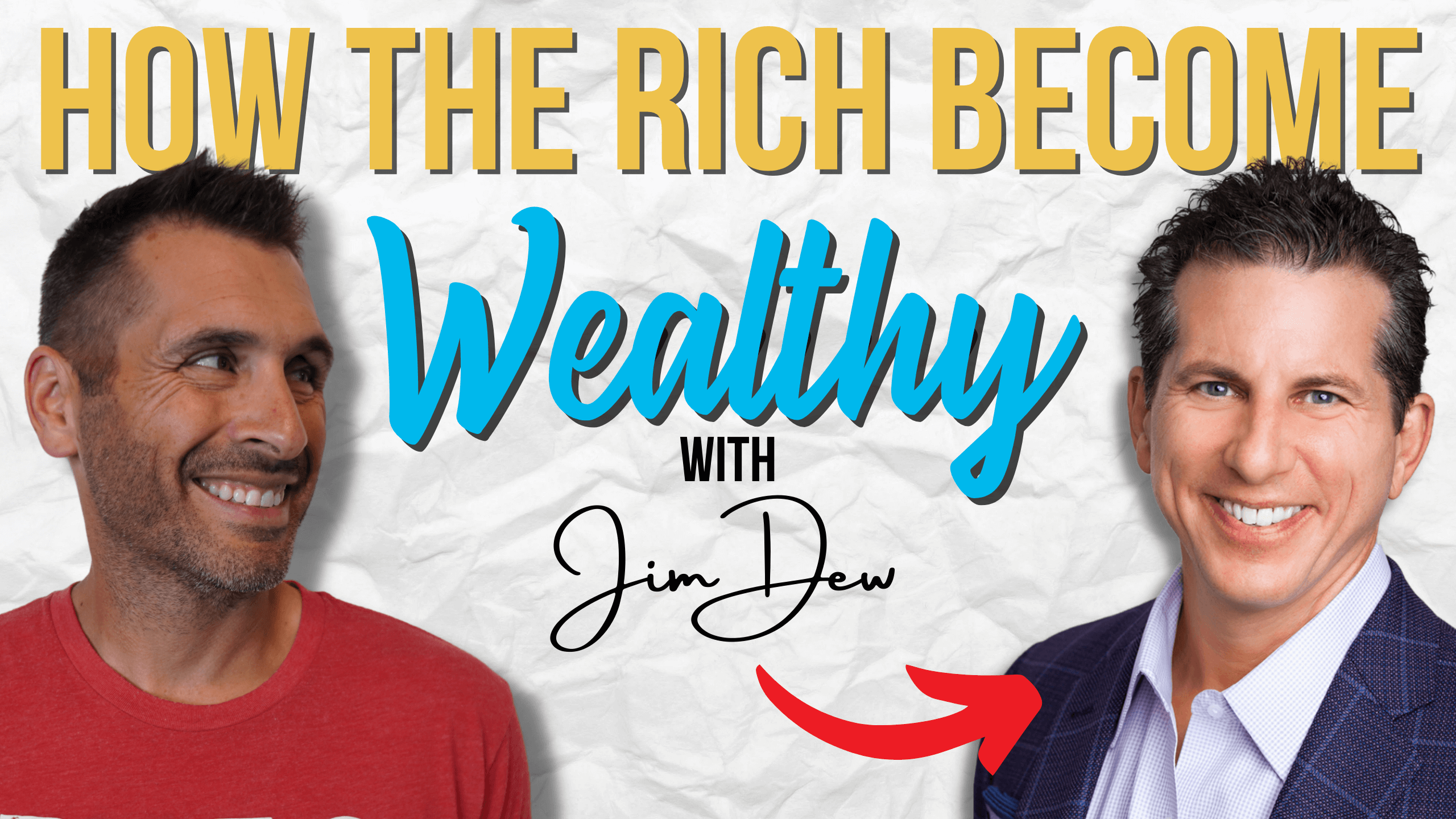 How The Rich Become Wealthy W/ Jim Dew